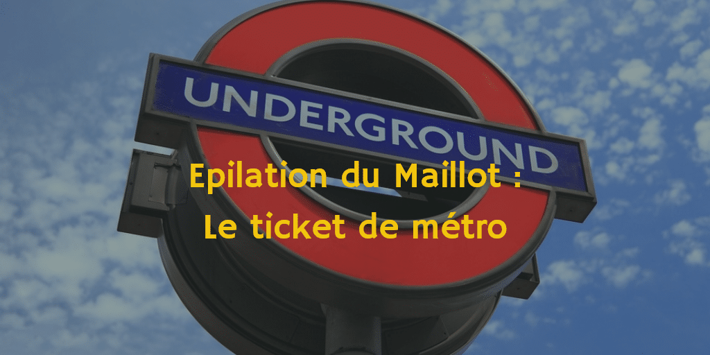 epilation ticket de metro